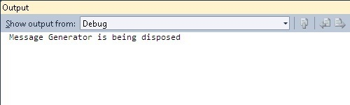 Output Window Showing Message When MessageGenerator Is Disposed